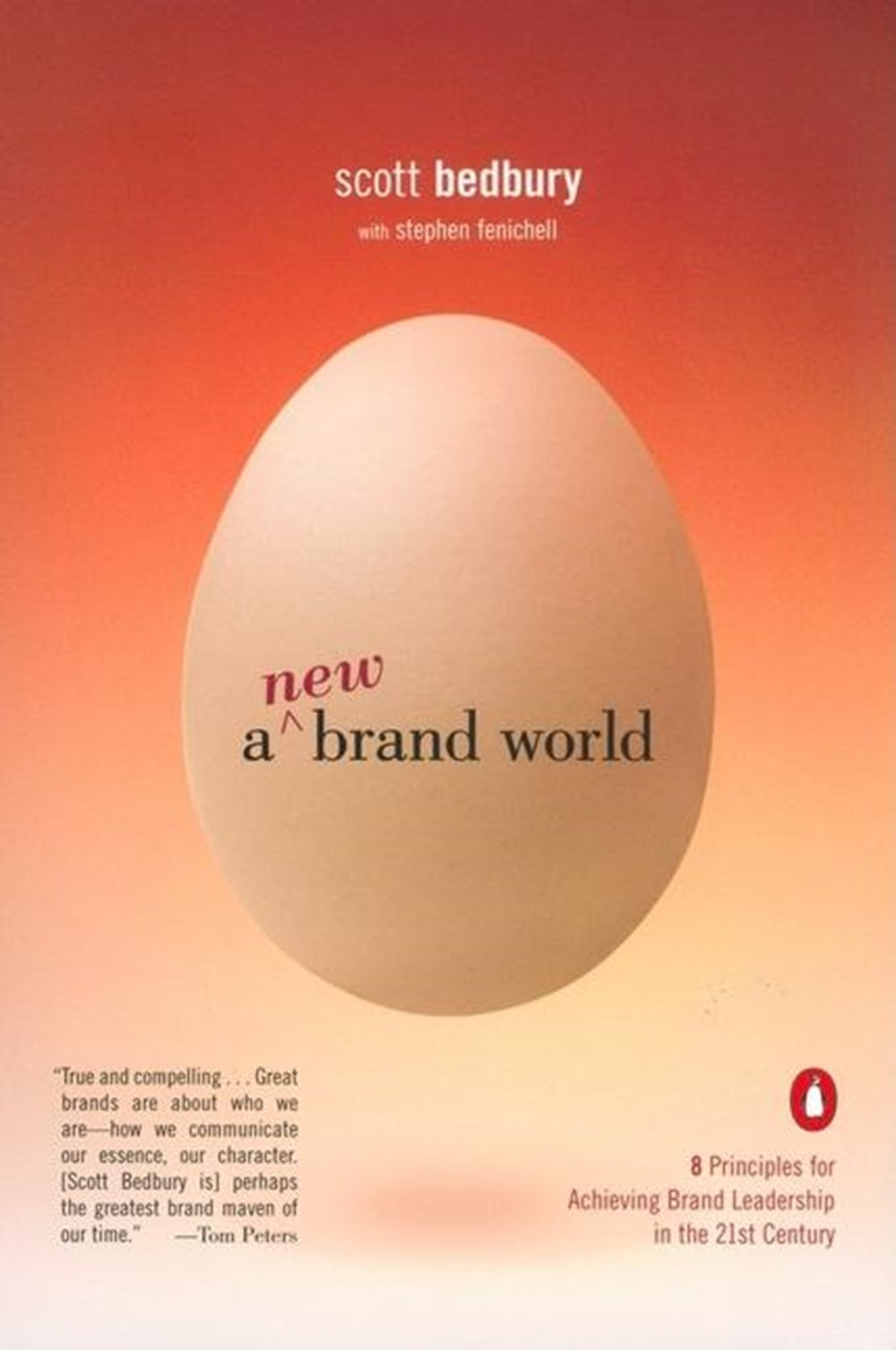 New Brand World 8 Principles for Achieving Brand Leadership in the 21st Century