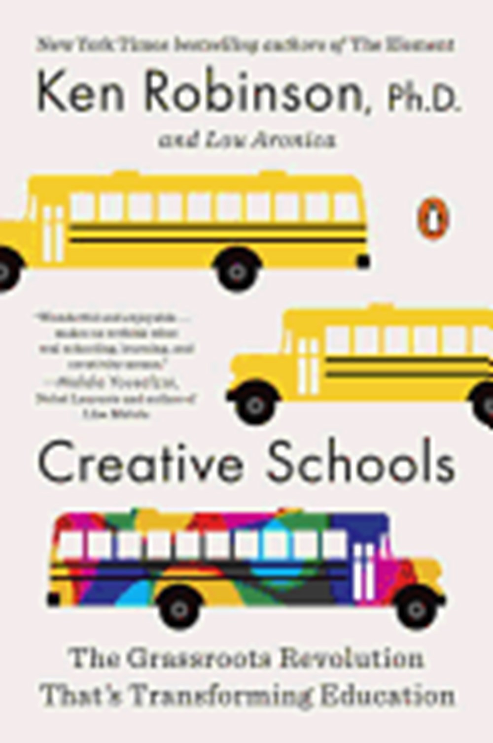 Creative Schools The Grassroots Revolution That's Transforming Education