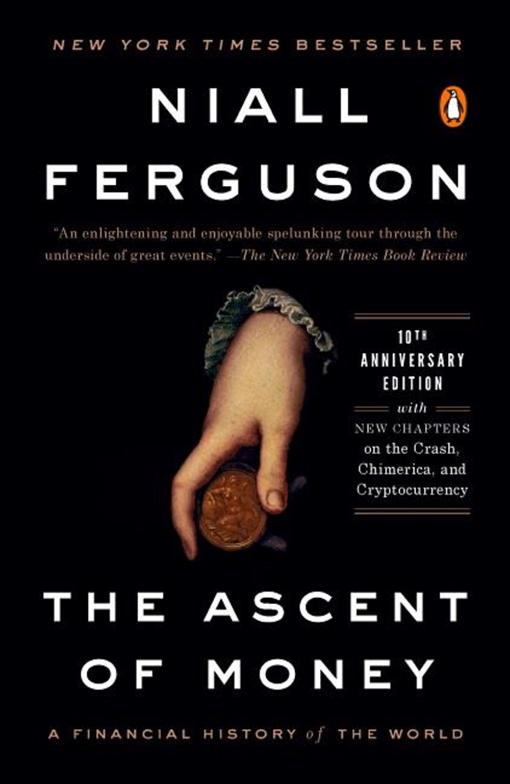 Ascent of Money A Financial History of the World: 10th Anniversary Edition