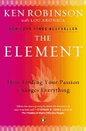 Element: How Finding Your Passion Changes Everything