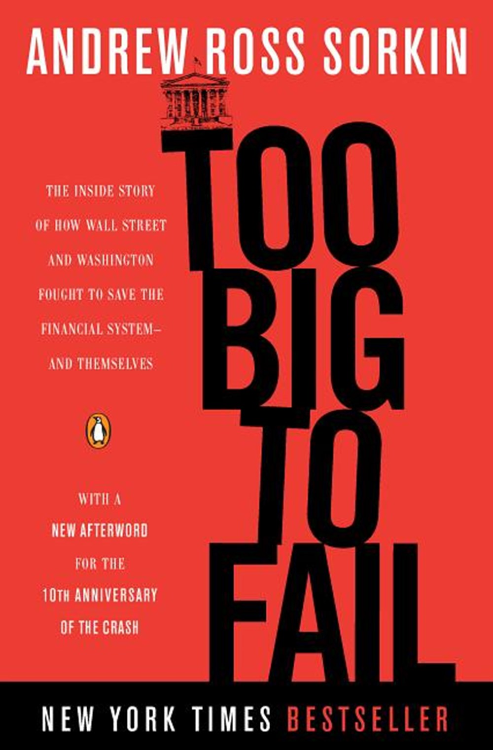 Too Big to Fail The Inside Story of How Wall Street and Washington Fought to Save the Financial Syst