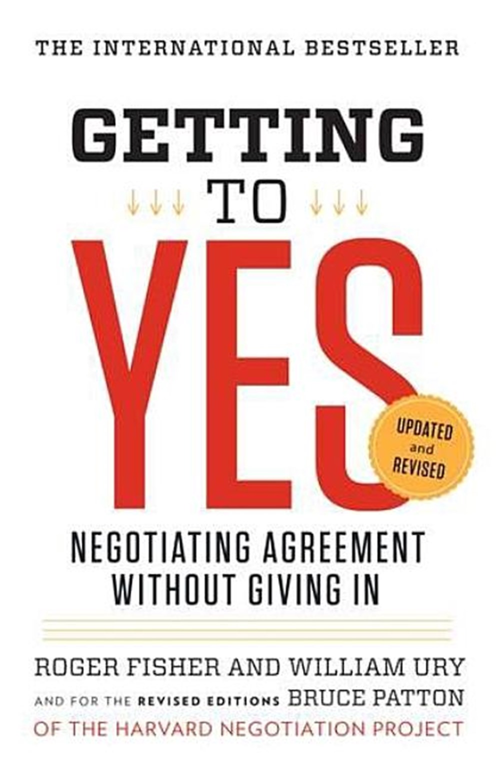 Getting to Yes Negotiating Agreement Without Giving in (Revised)