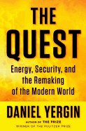 Quest: Energy, Security, and the Remaking of the Modern World