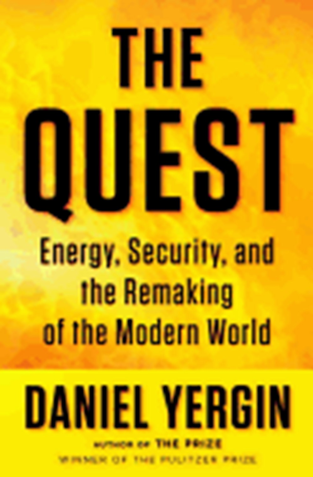 Quest Energy, Security, and the Remaking of the Modern World