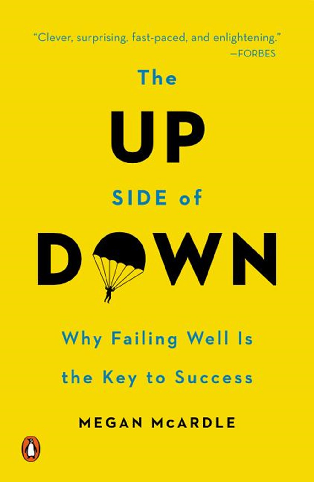 Up Side of Down Why Failing Well Is the Key to Success