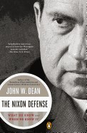 Nixon Defense: What He Knew and When He Knew It