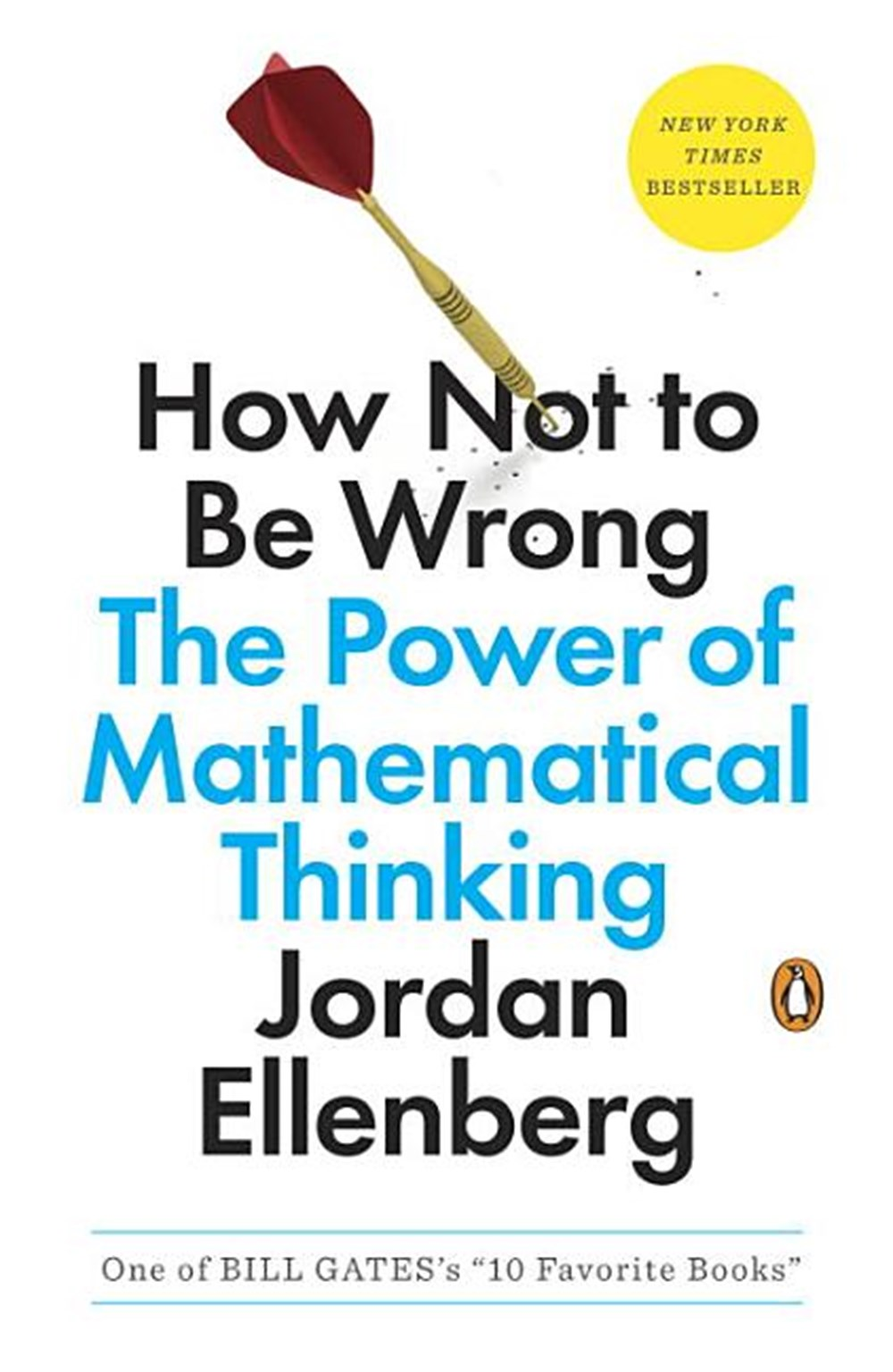 How Not to Be Wrong The Power of Mathematical Thinking