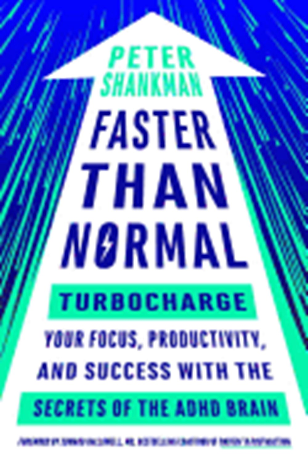 Faster Than Normal Turbocharge Your Focus, Productivity, and Success with the Secrets of the ADHD Br