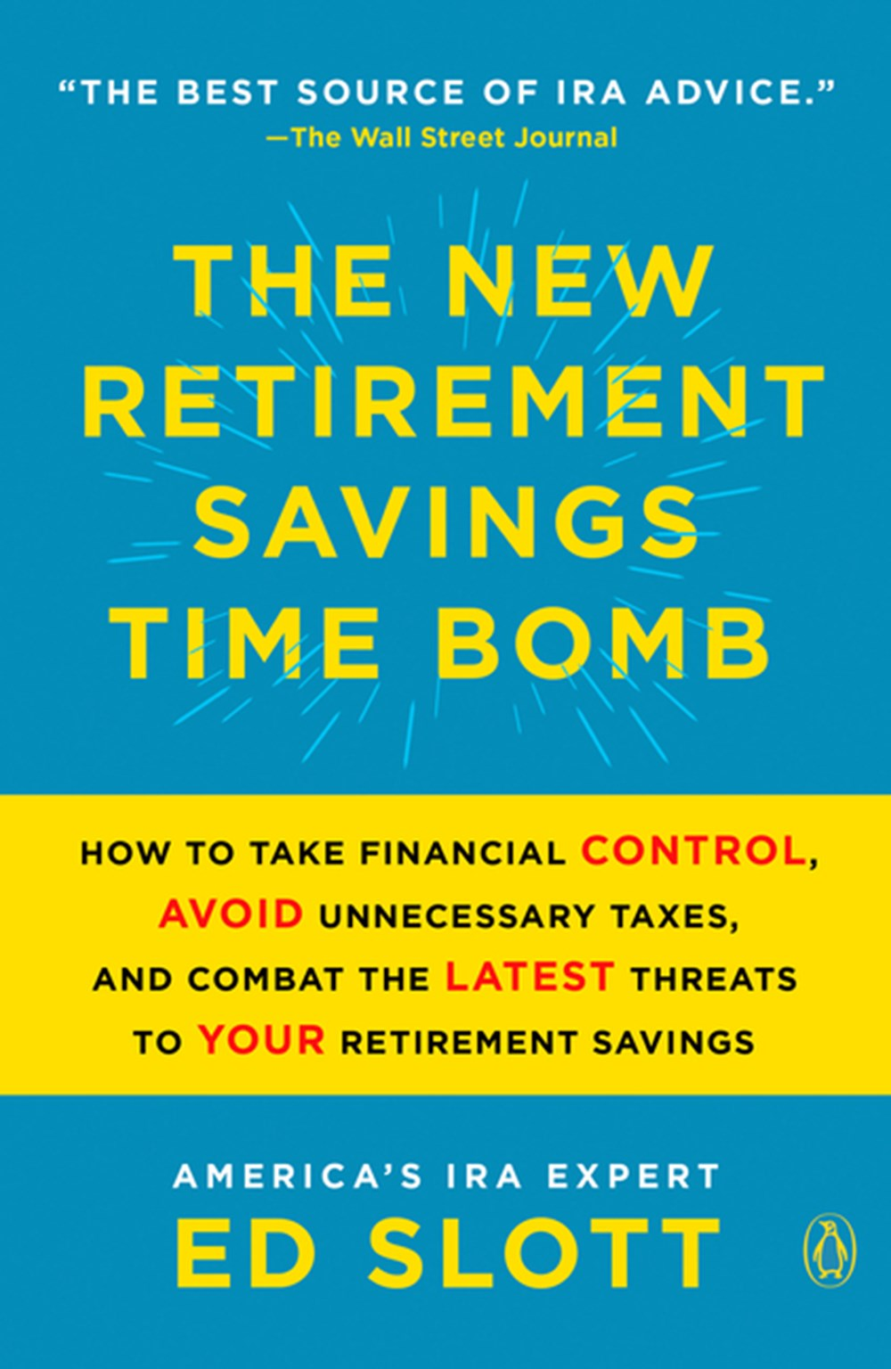 New Retirement Savings Time Bomb How to Take Financial Control, Avoid Unnecessary Taxes, and Combat