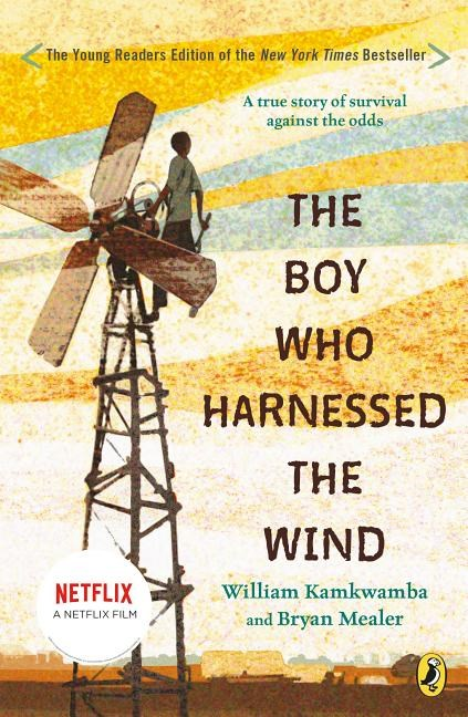Boy Who Harnessed the Wind: Young Readers Edition