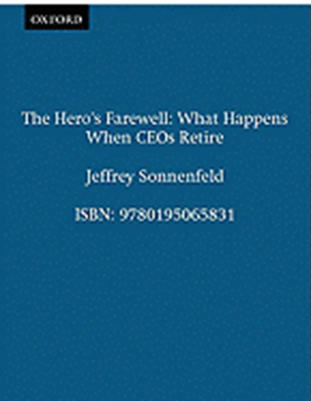 Hero's Farewell What Happens When CEO's Retire