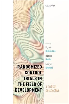 Randomized Control Trials in the Field of Development: A Critical Perspective