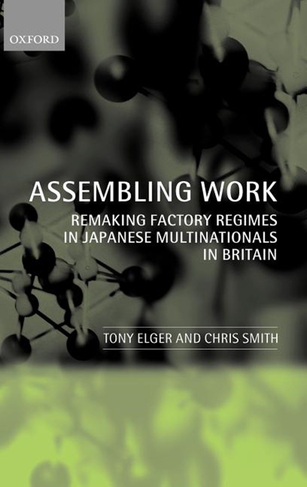 Assembling Work Remaking Factory Regimes in Japanese Multinationals in Britain