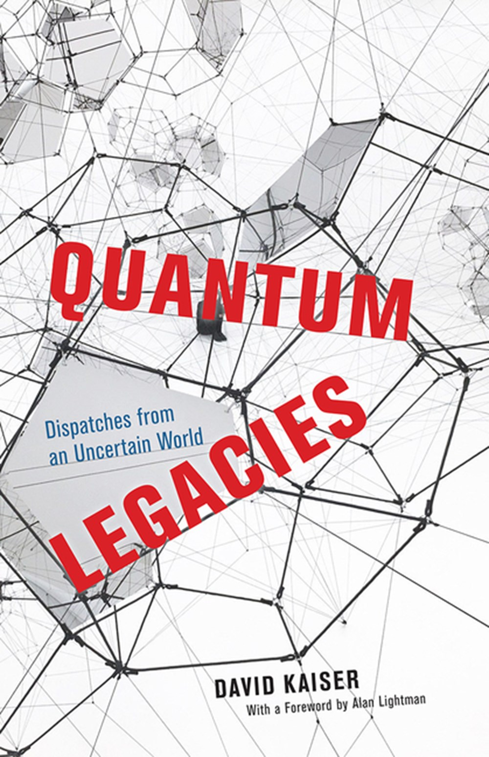 Quantum Legacies Dispatches from an Uncertain World