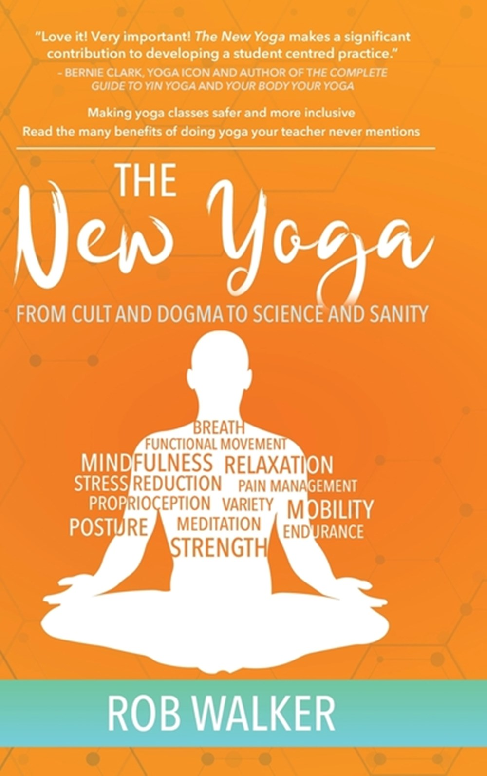 New Yoga From Cults and Dogma to Science and Sanity