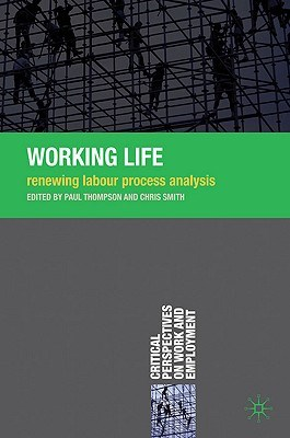 Working Life: Renewing Labour Process Analysis