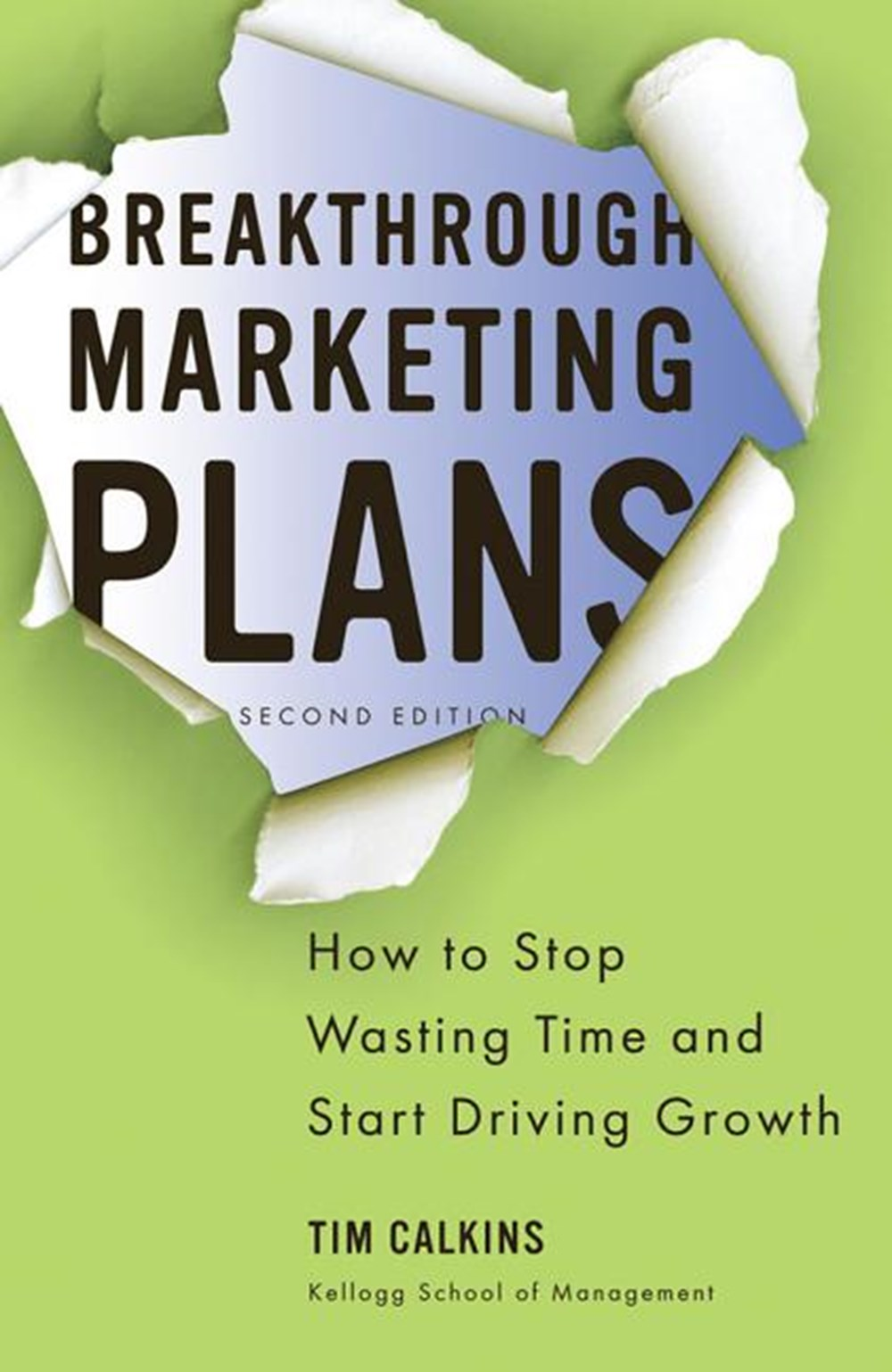 Breakthrough Marketing Plans How to Stop Wasting Time and Start Driving Growth
