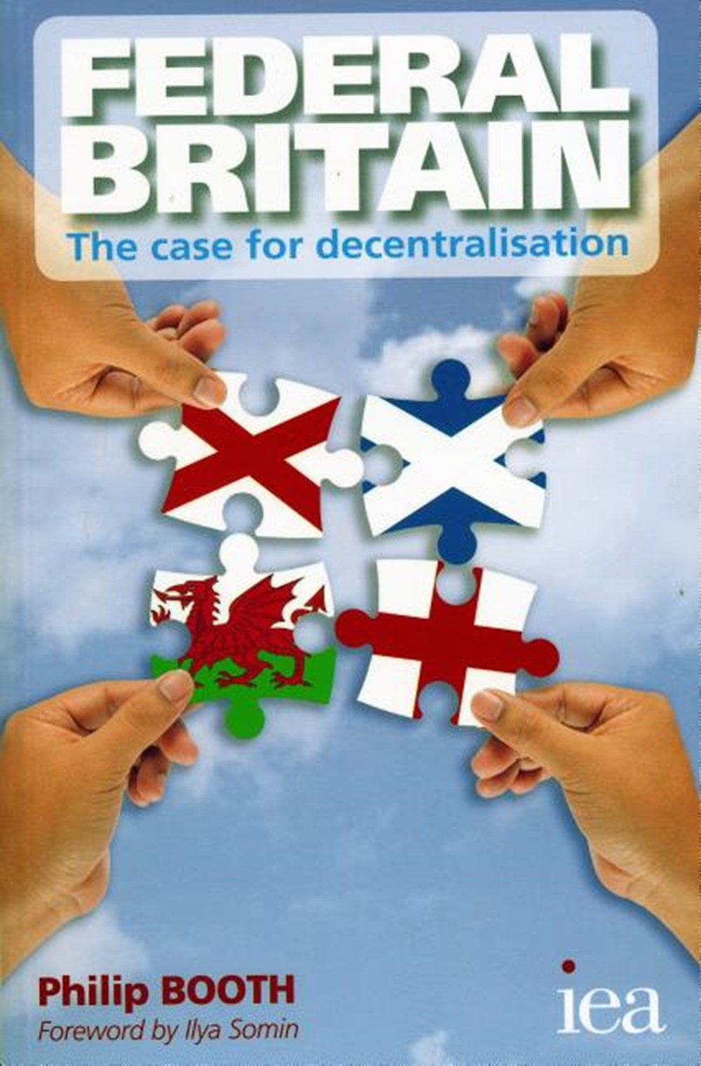 Federal Britain The Case for Decentralisation