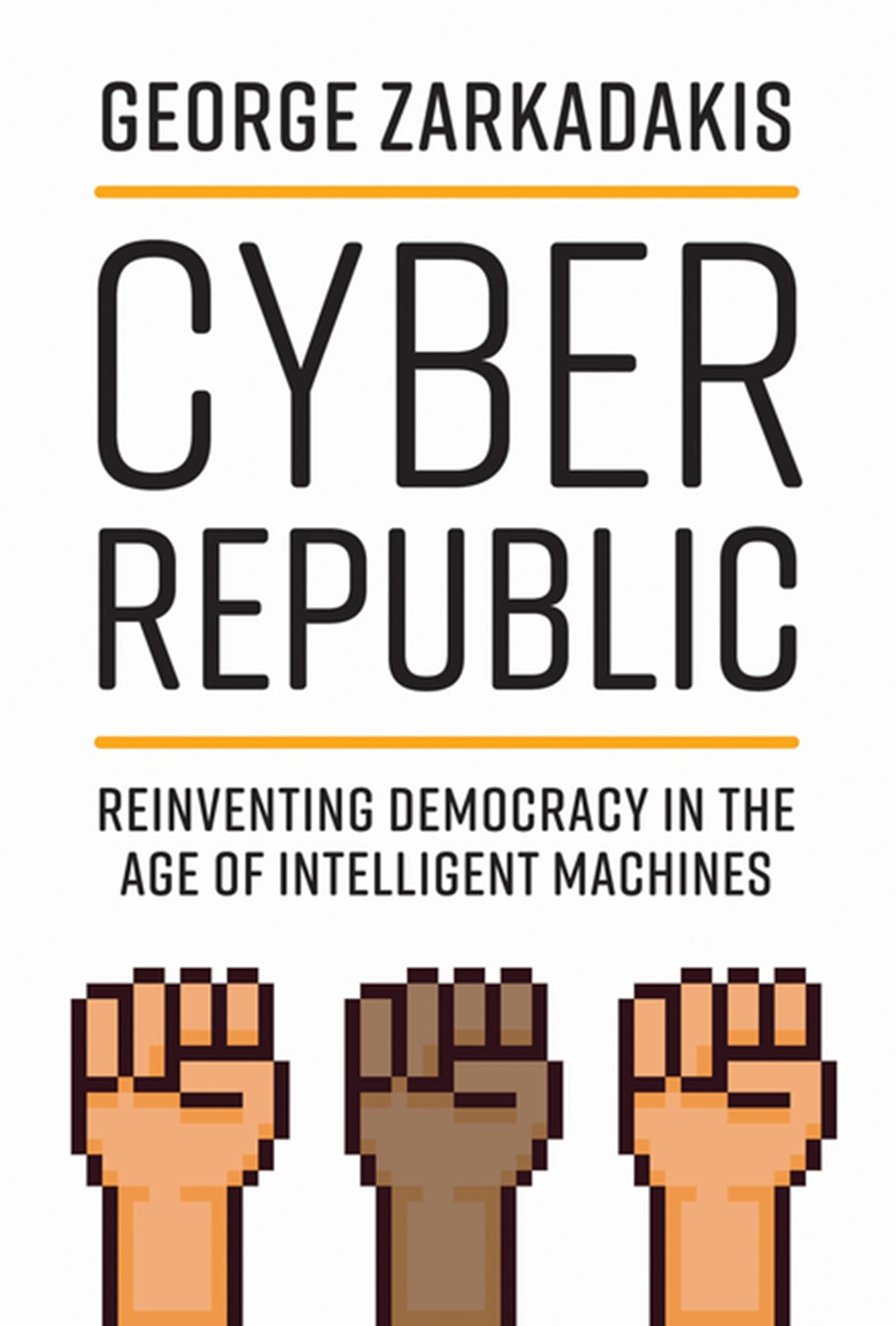 Cyber Republic Reinventing Democracy in the Age of Intelligent Machines
