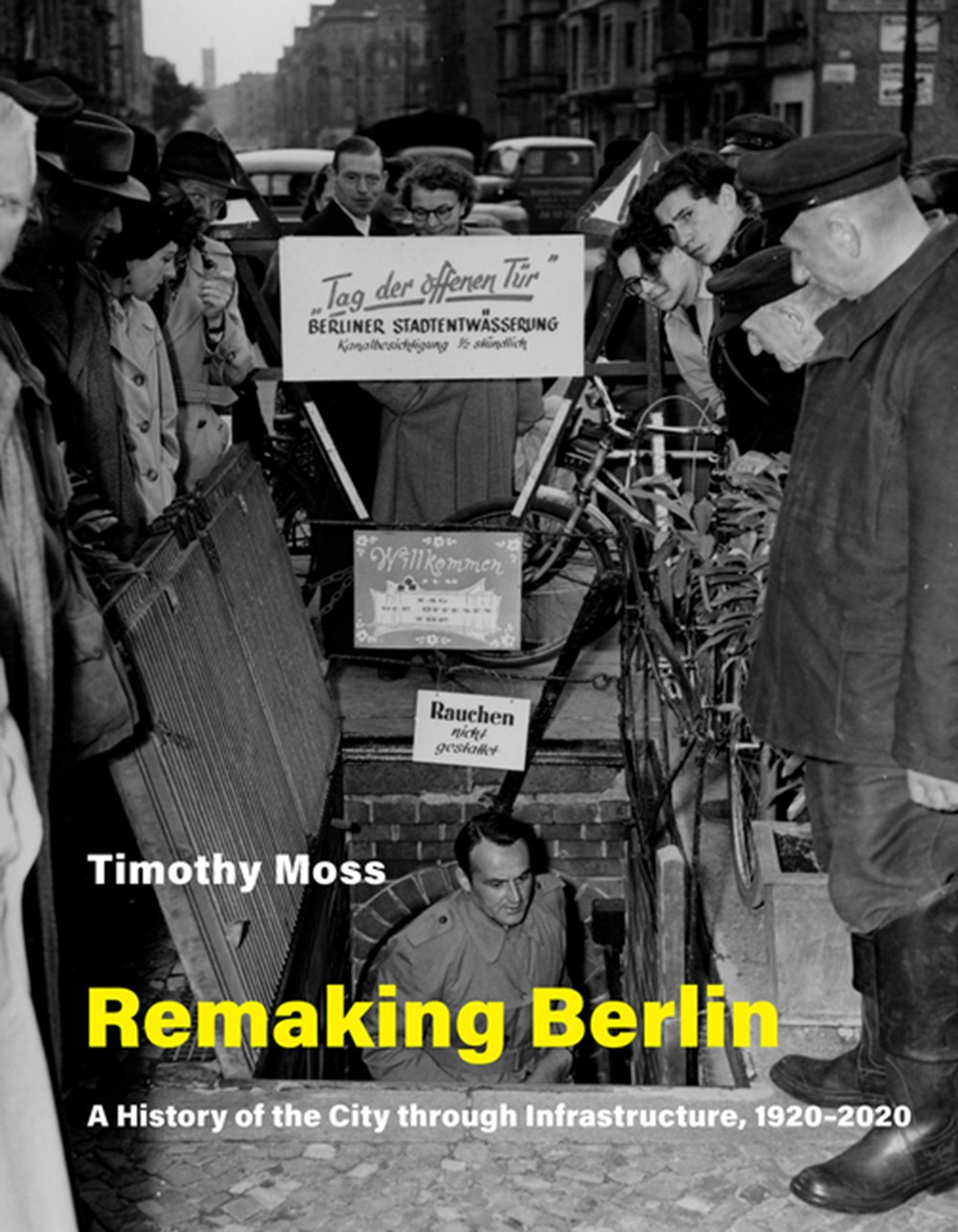 Remaking Berlin A History of the City Through Infrastructure, 1920-2020