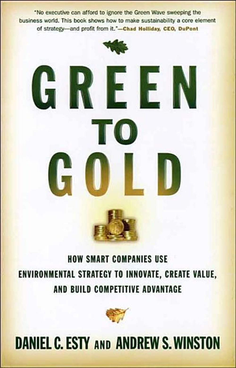 Green to Gold How Smart Companies Use Environmental Strategy to Innovate, Create Value, and Build Co