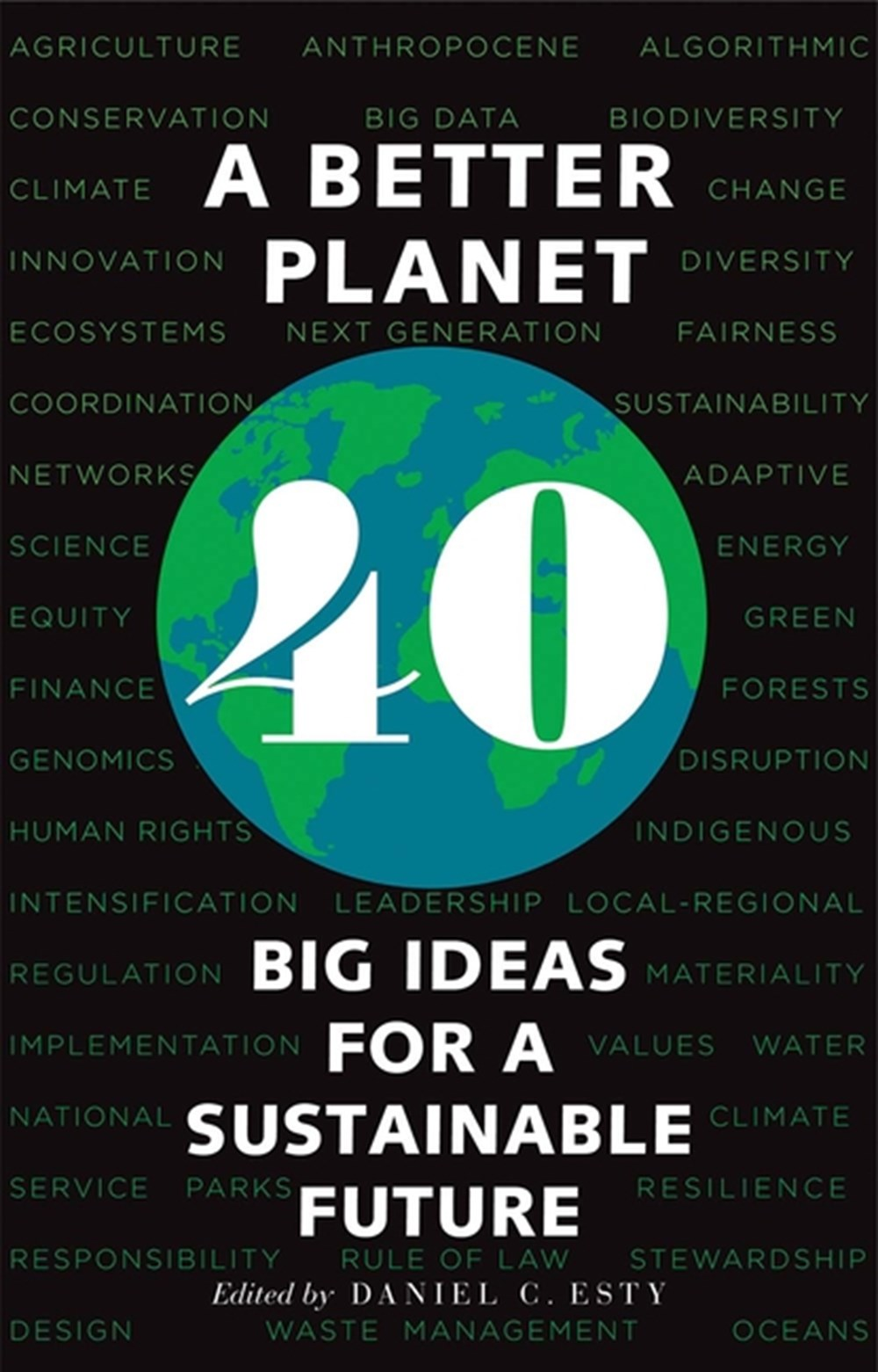 Better Planet: Forty Big Ideas for a Sustainable Future