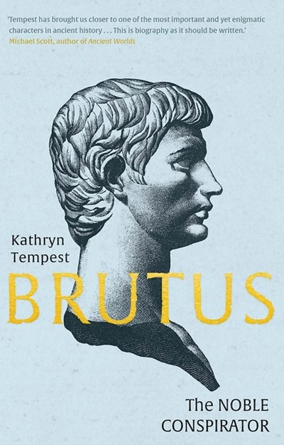 Brutus: The Noble Conspirator