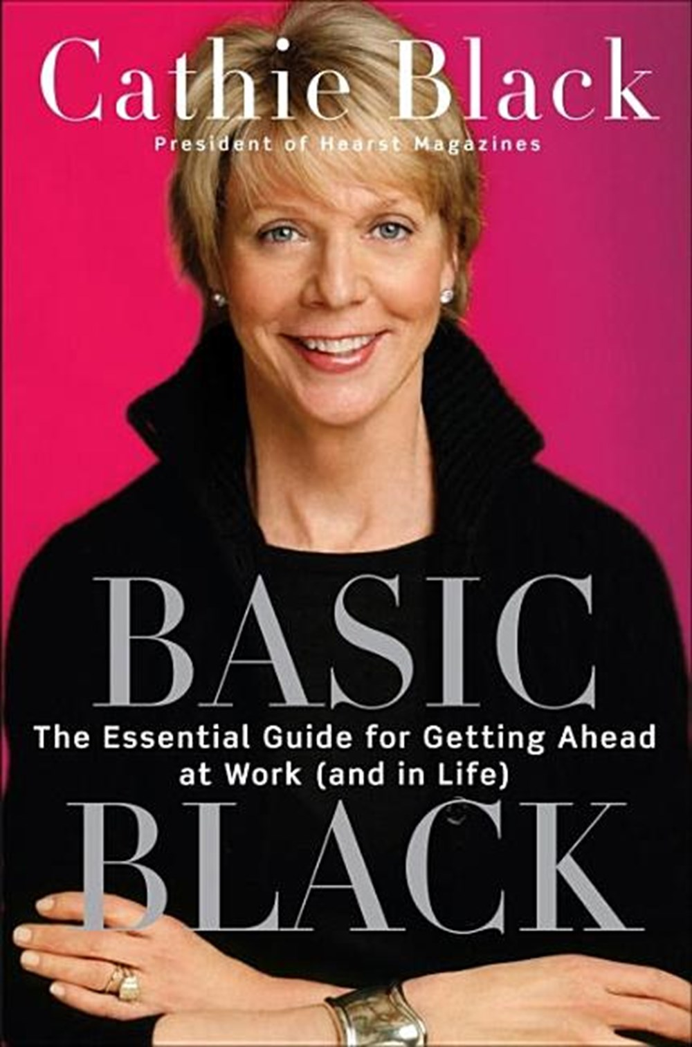 Basic Black The Essential Guide for Getting Ahead at Work (and in Life)