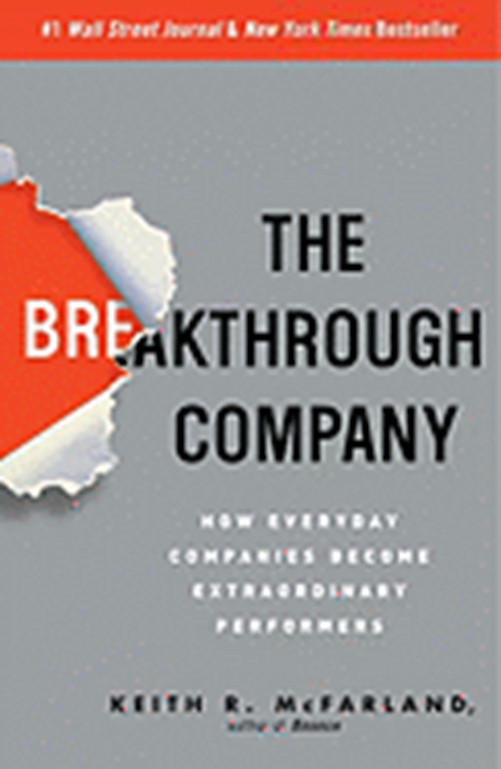 Breakthrough Company How Everyday Companies Become Extraordinary Performers