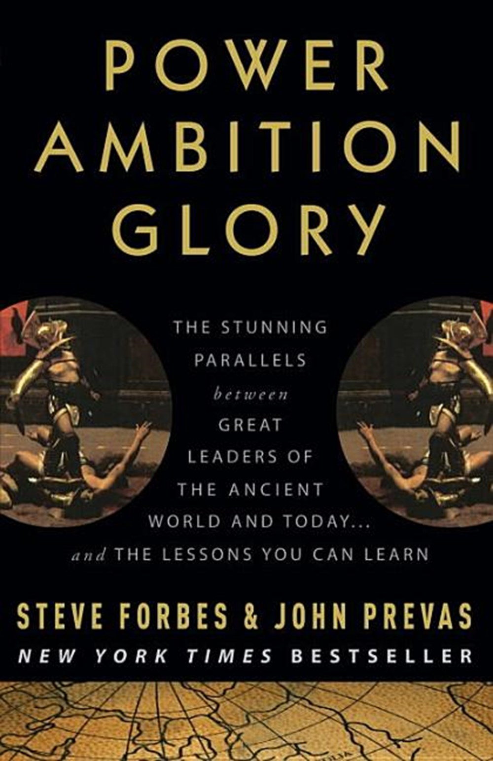 Power Ambition Glory The Stunning Parallels Between Great Leaders of the Ancient World and Today...