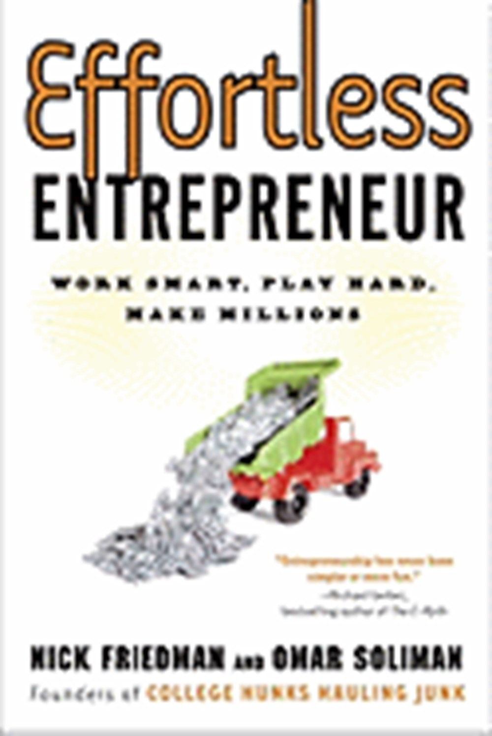 Effortless Entrepreneur Work Smart, Play Hard, Make Millions