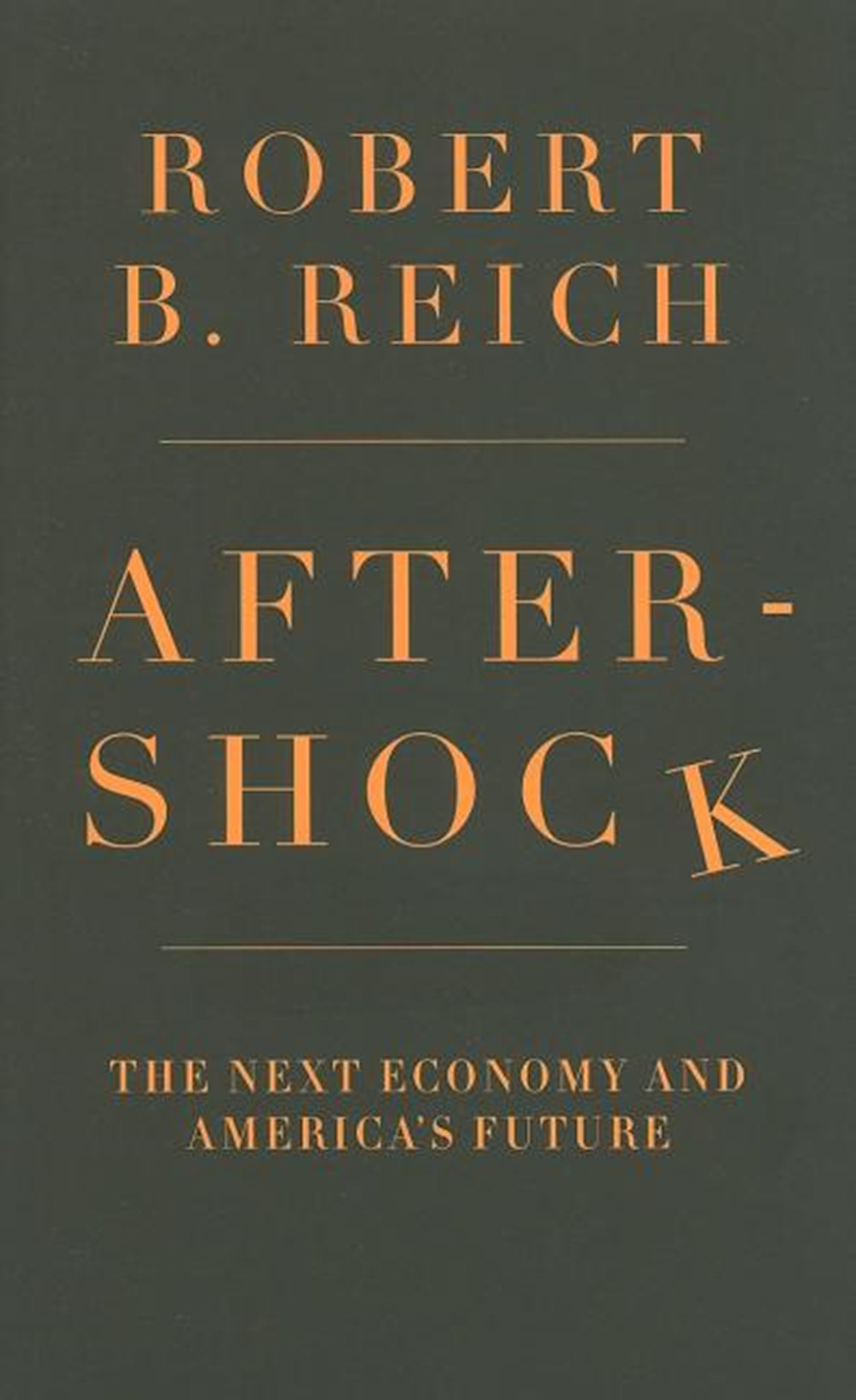 Aftershock The Next Economy and America's Future