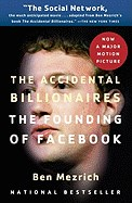Accidental Billionaires: The Founding of Facebook: A Tale of Sex, Money, Genius and Betrayal