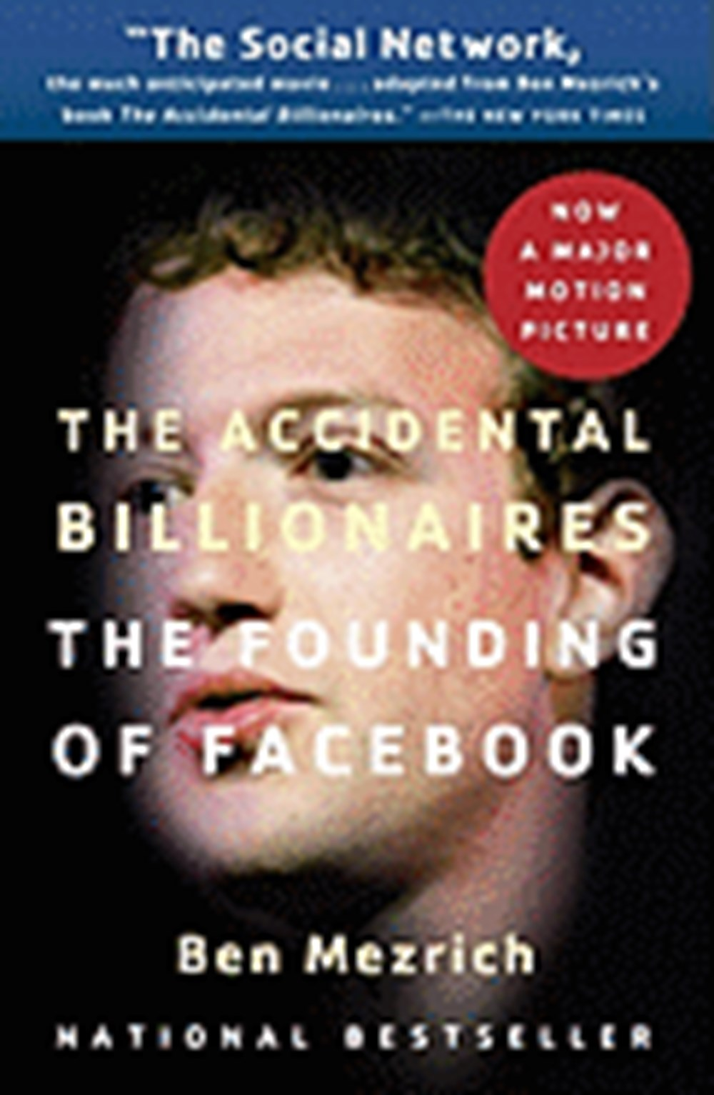 Accidental Billionaires The Founding of Facebook: A Tale of Sex, Money, Genius and Betrayal