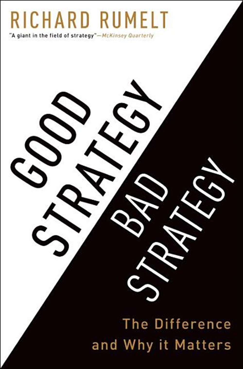 Good Strategy Bad Strategy The Difference and Why It Matters