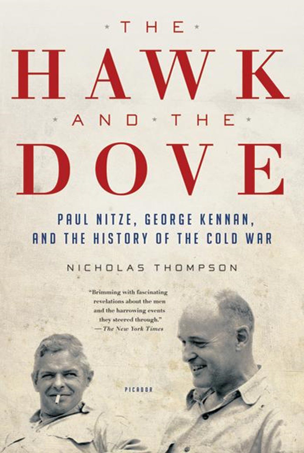Hawk and the Dove Paul Nitze, George Kennan, and the History of the Cold War