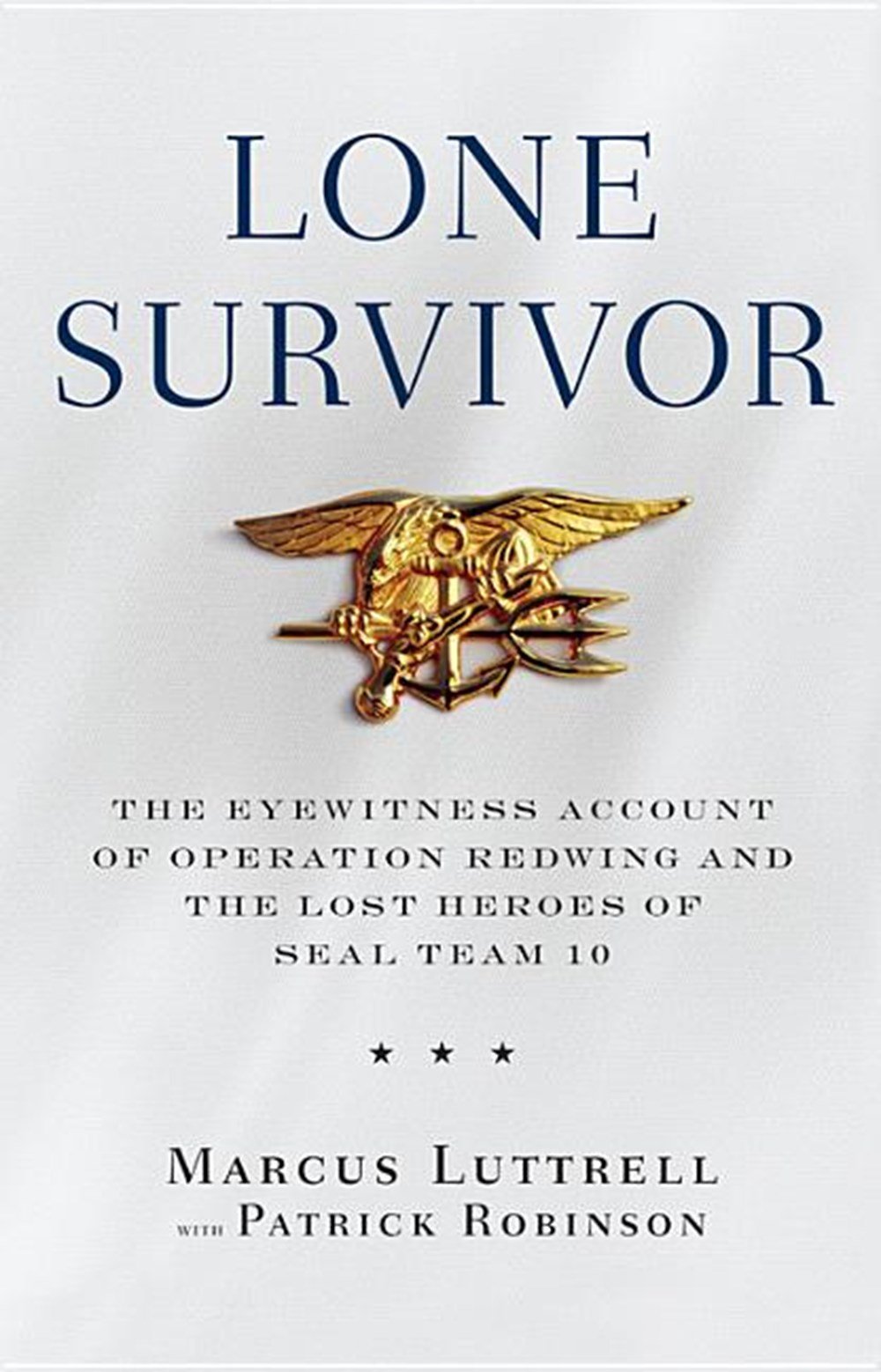 Lone Survivor The Eyewitness Account of Operation Redwing and the Lost Heroes of SEAL Team 10 (Bound