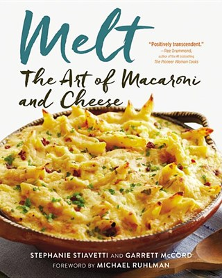 Melt: The Art of Macaroni and Cheese: The Art of Macaroni and Cheese