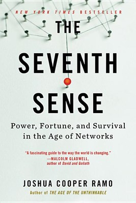 Seventh Sense: Power, Fortune, and Survival in the Age of Networks