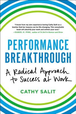 Performance Breakthrough: A Radical Approach to Success at Work
