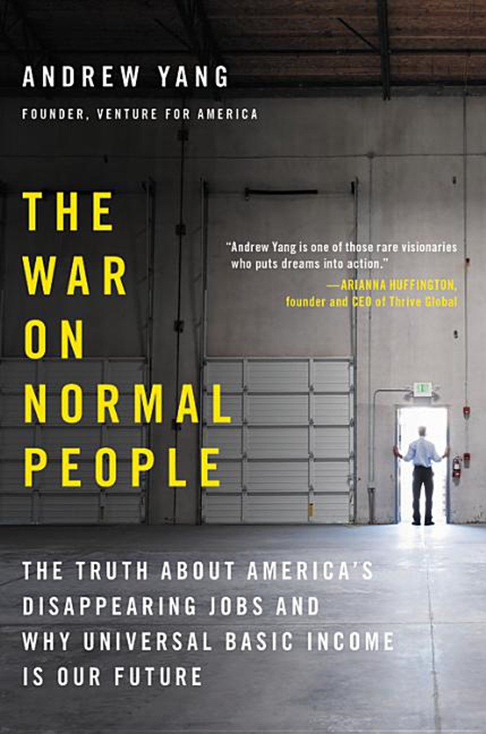 War on Normal People The Truth about America's Disappearing Jobs and Why Universal Basic Income Is O
