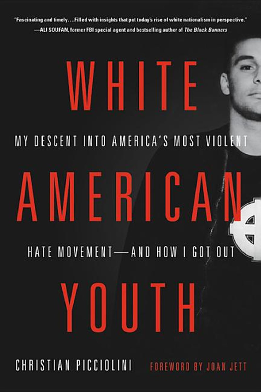 White American Youth My Descent Into America's Most Violent Hate Movement--And How I Got Out