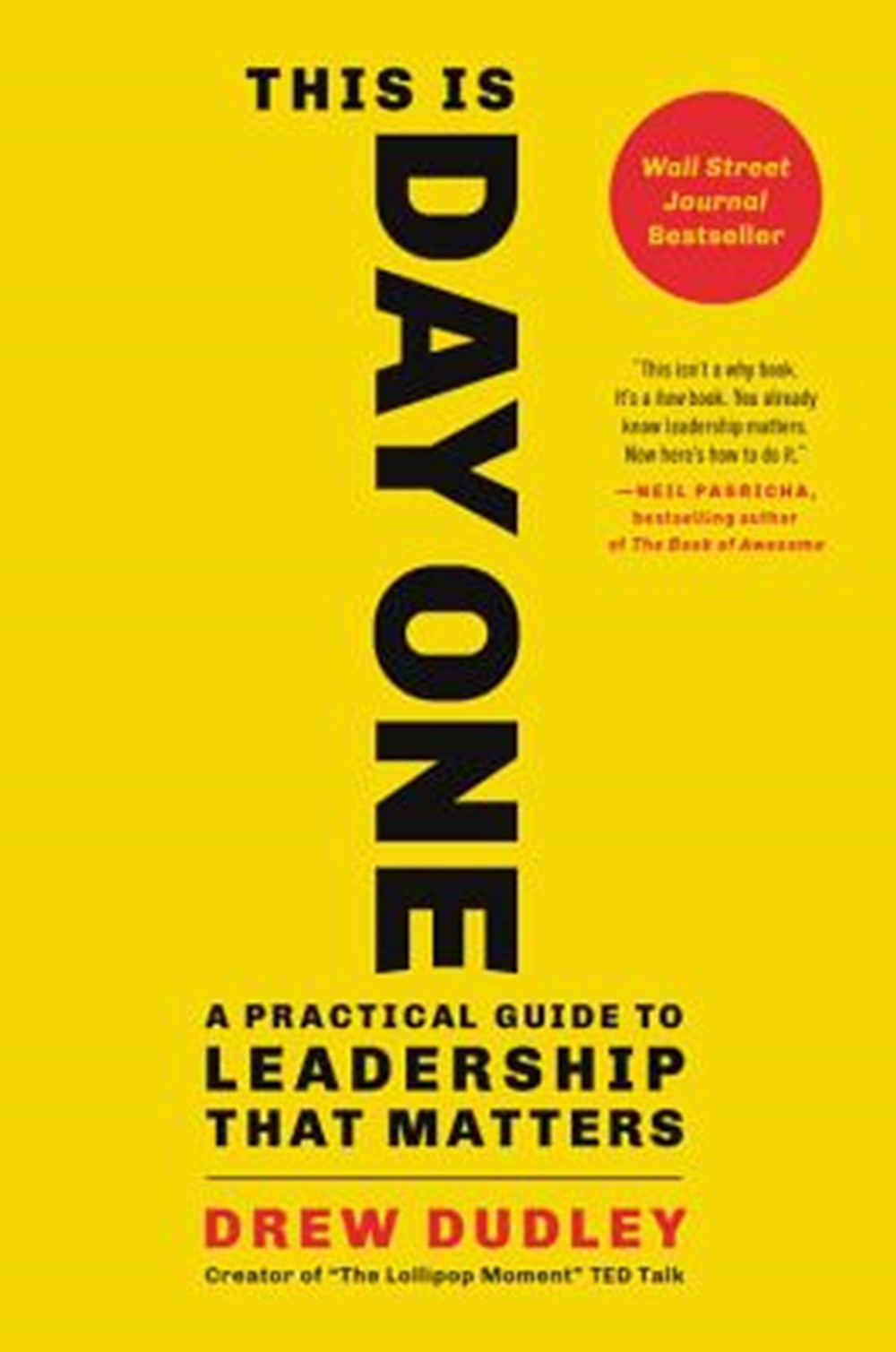 This Is Day One A Practical Guide to Leadership That Matters