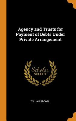 Agency and Trusts for Payment of Debts Under Private Arrangement