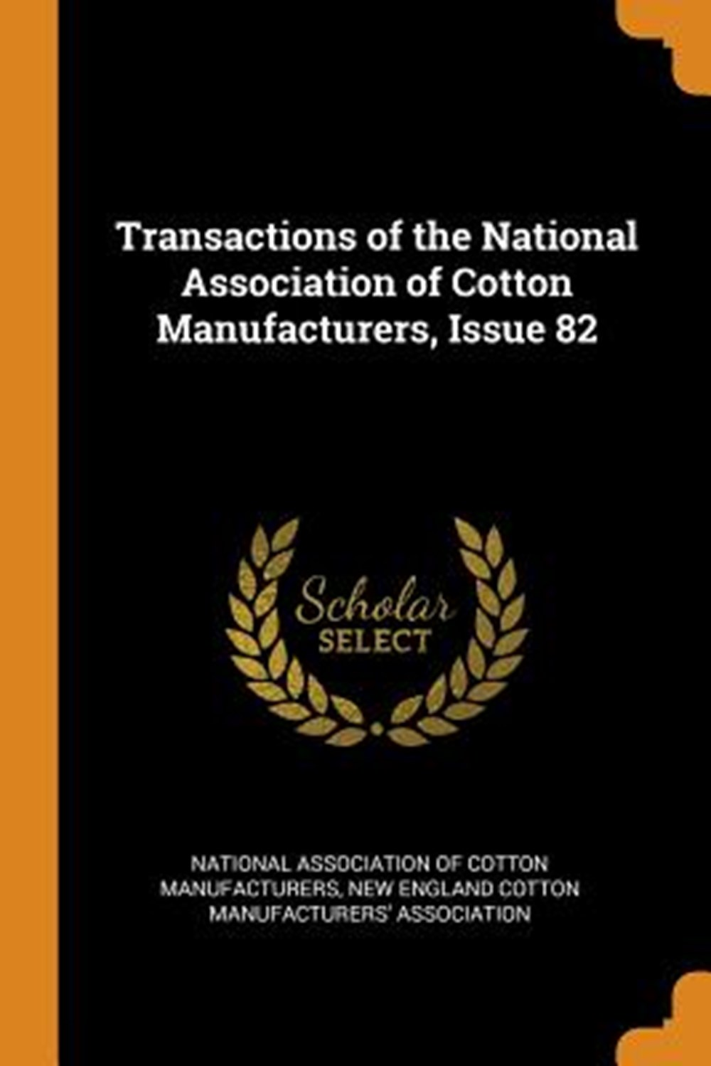 Transactions of the National Association of Cotton Manufacturers, Issue 82
