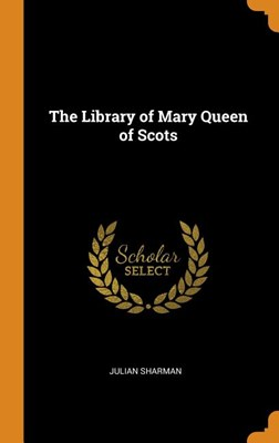 The Library of Mary Queen of Scots