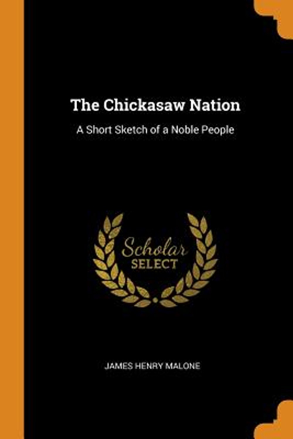 Chickasaw Nation A Short Sketch of a Noble People