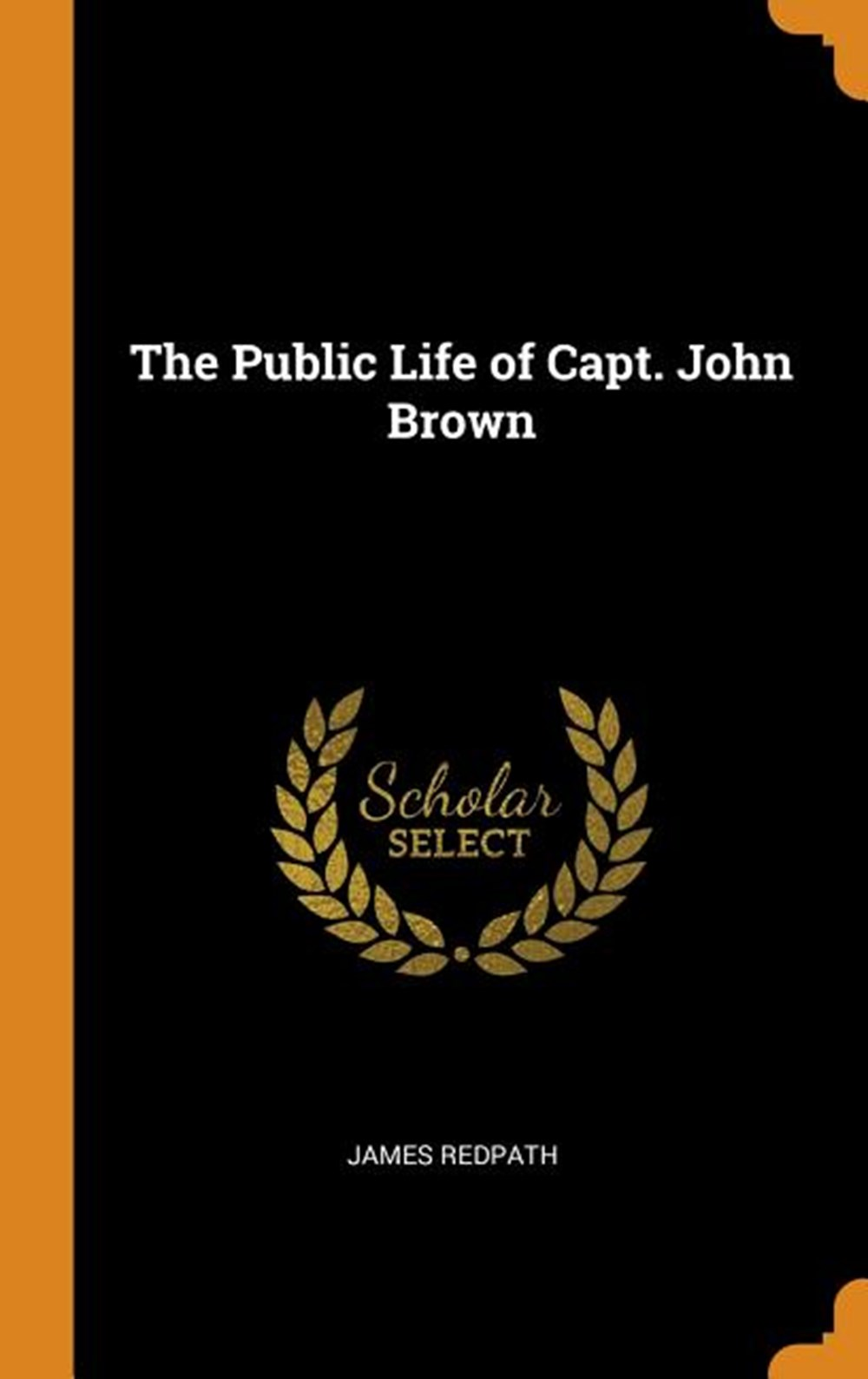 Public Life of Capt. John Brown