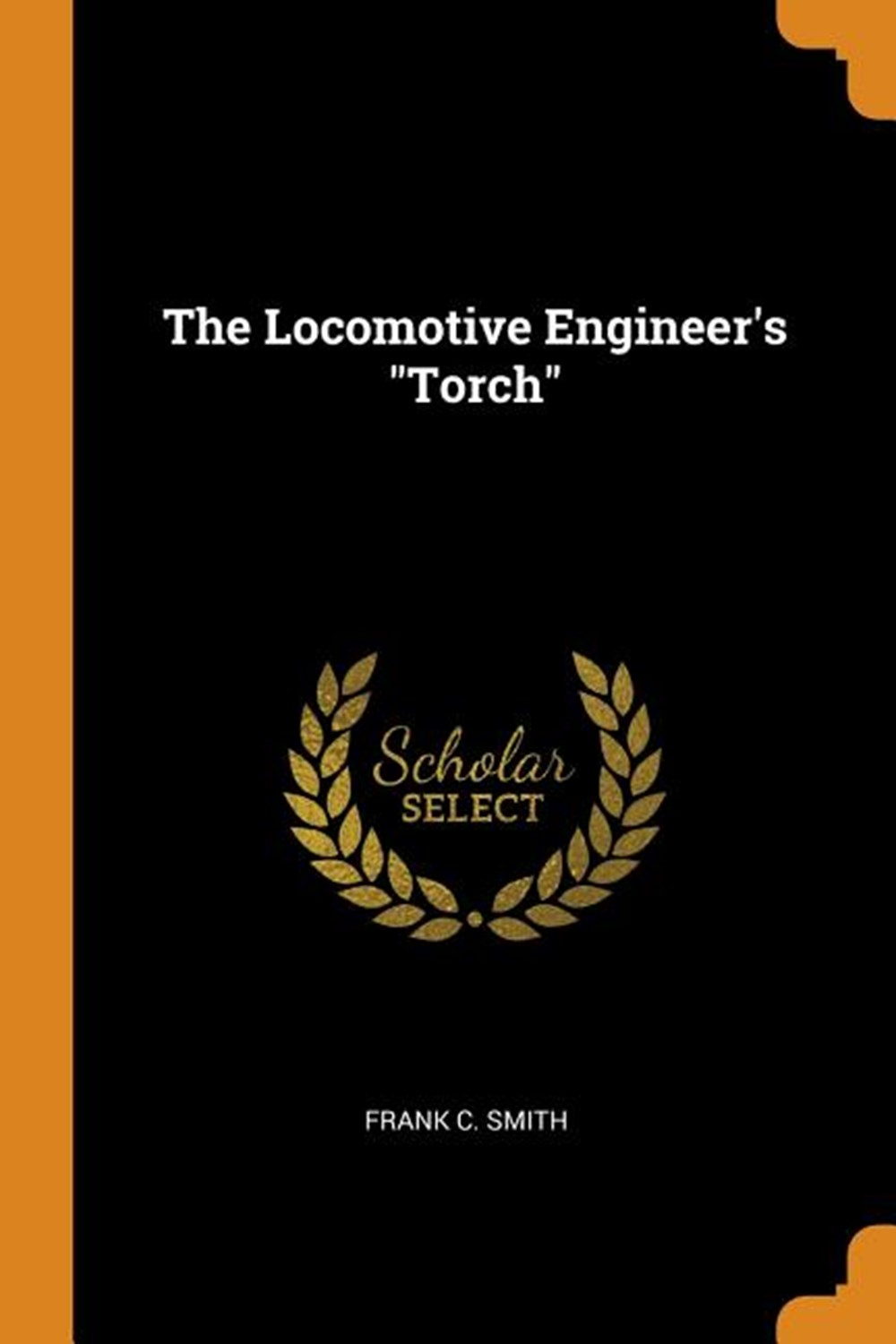 Locomotive Engineer's Torch