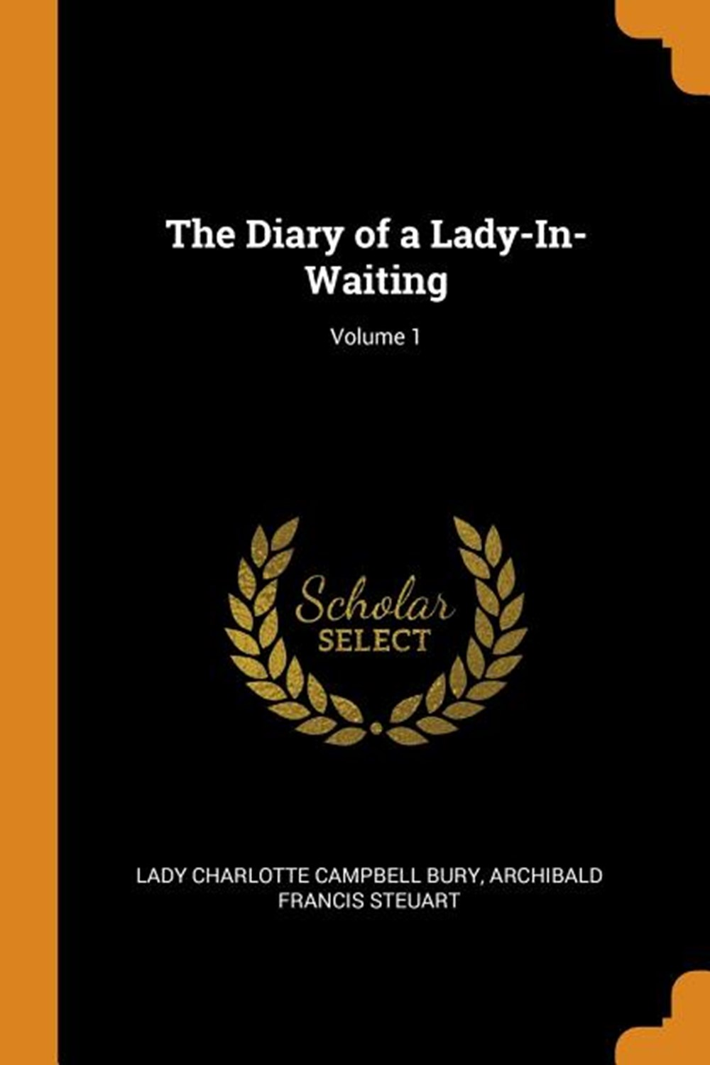 Diary of a Lady-In-Waiting; Volume 1